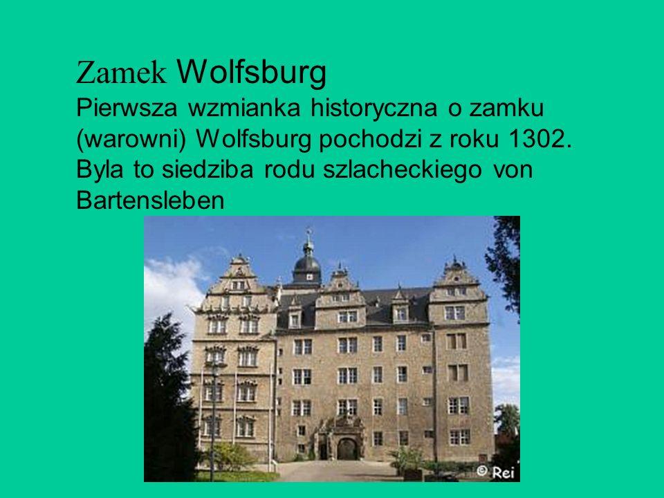 Zamek Wolfsburg Pierwsza wzmianka historyczna o zamku (warowni) Wolfsburg pochodzi z roku 1302.