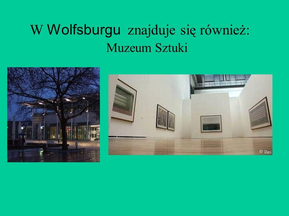W Wolfsburgu znajduje się również: Muzeum Sztuki