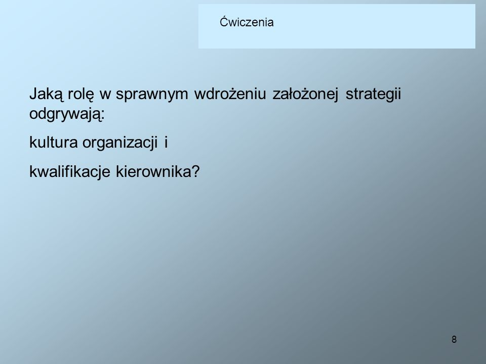 Jaką rolę w sprawnym wdrożeniu założonej strategii odgrywają: