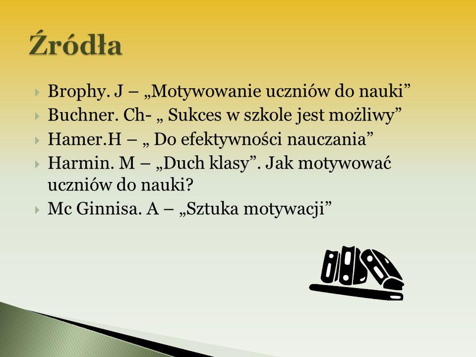 """Źródła Brophy. J – """"Motywowanie uczniów do nauki"""