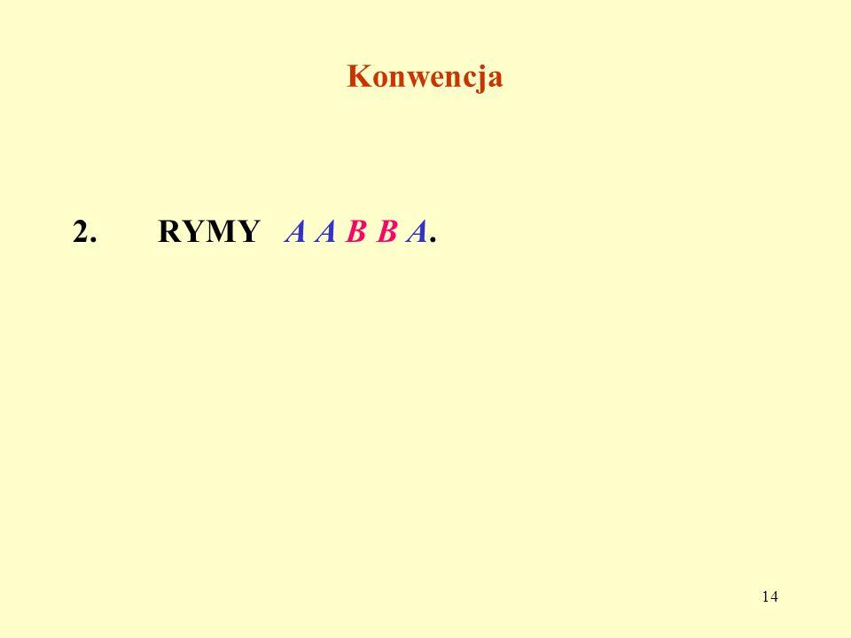 Konwencja 2. RYMY A A B B A.