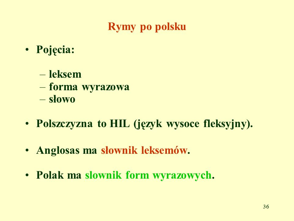 Polszczyzna to HIL (język wysoce fleksyjny).