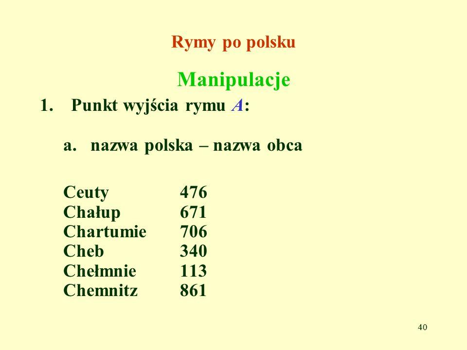 Manipulacje Rymy po polsku Punkt wyjścia rymu A: