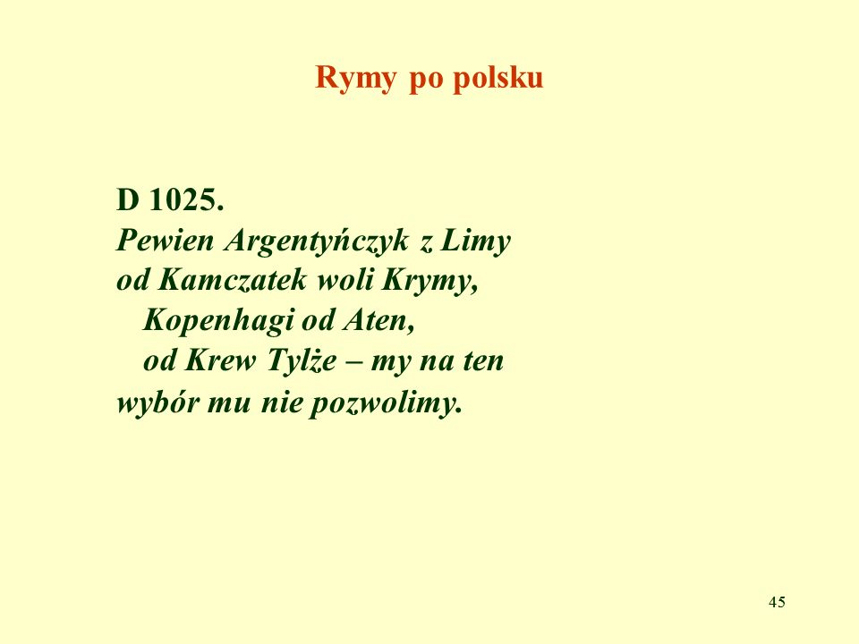 Pewien Argentyńczyk z Limy od Kamczatek woli Krymy, Kopenhagi od Aten,