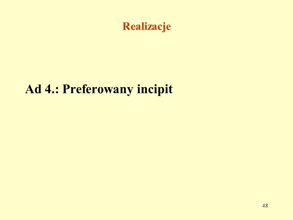 Ad 4.: Preferowany incipit