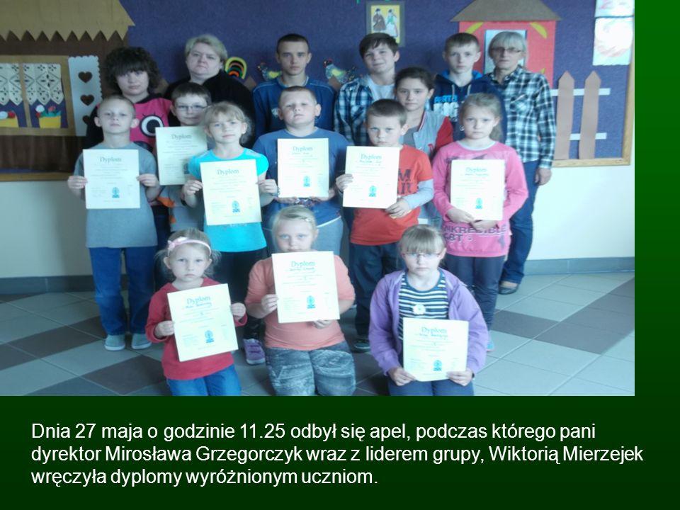 Dnia 27 maja o godzinie 11.25 odbył się apel, podczas którego pani dyrektor Mirosława Grzegorczyk wraz z liderem grupy, Wiktorią Mierzejek wręczyła dyplomy wyróżnionym uczniom.