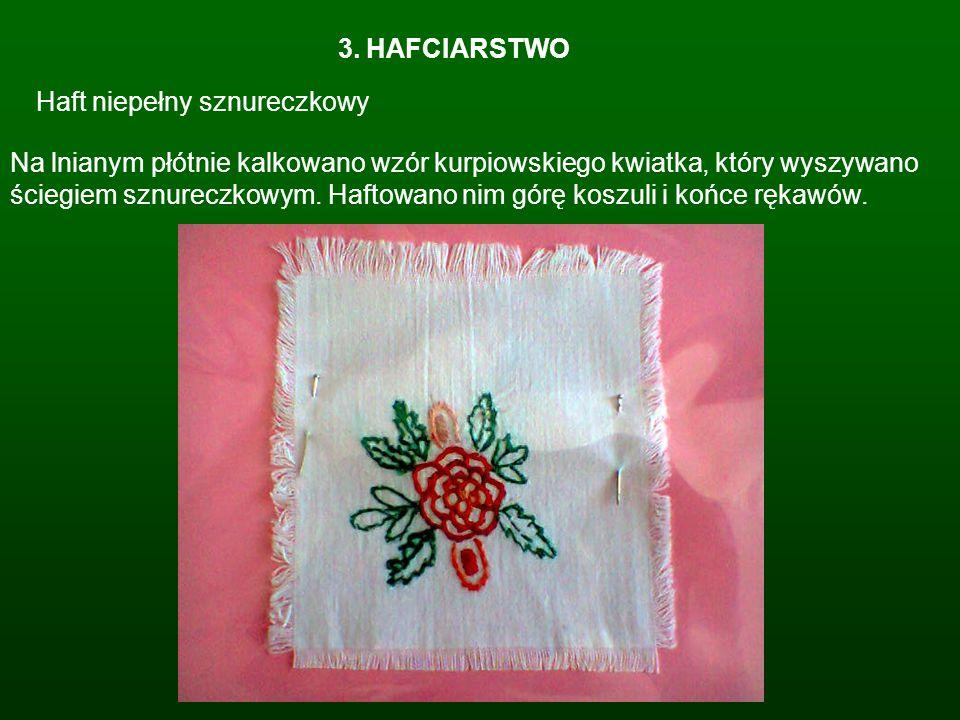 3. HAFCIARSTWO Haft niepełny sznureczkowy.