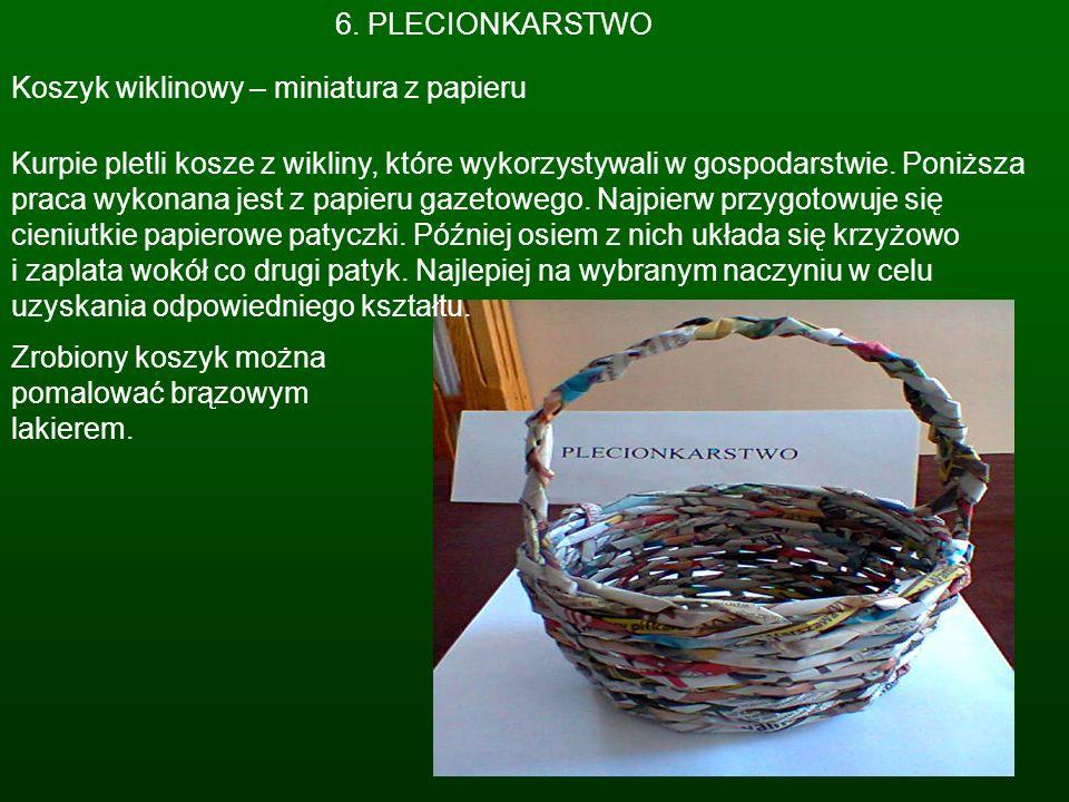 6. PLECIONKARSTWO Koszyk wiklinowy – miniatura z papieru.