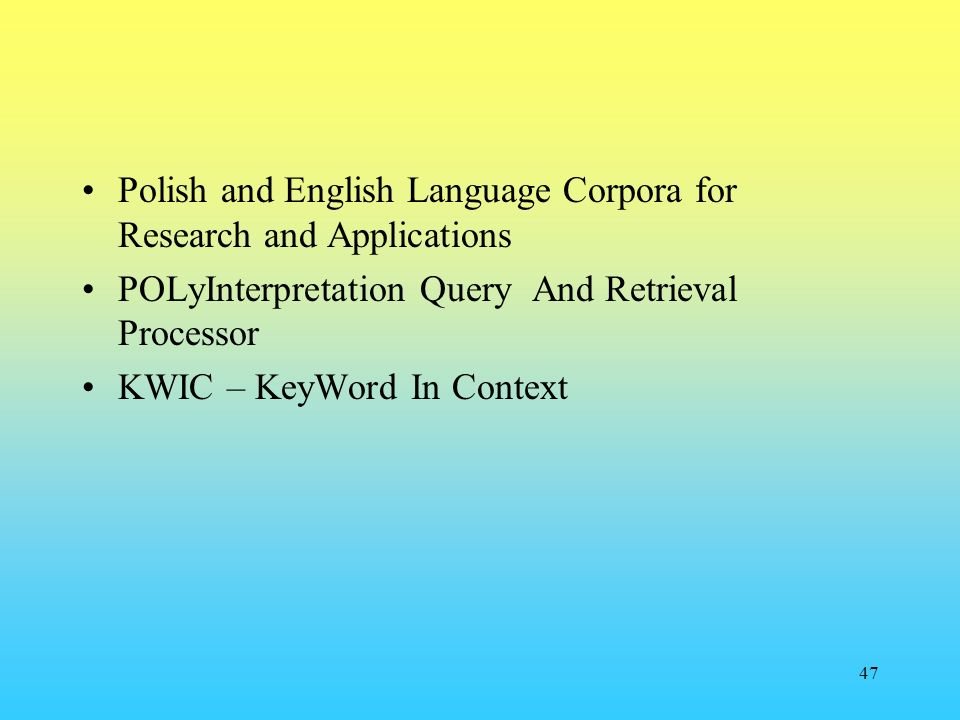 Polish and English Language Corpora for Research and Applications