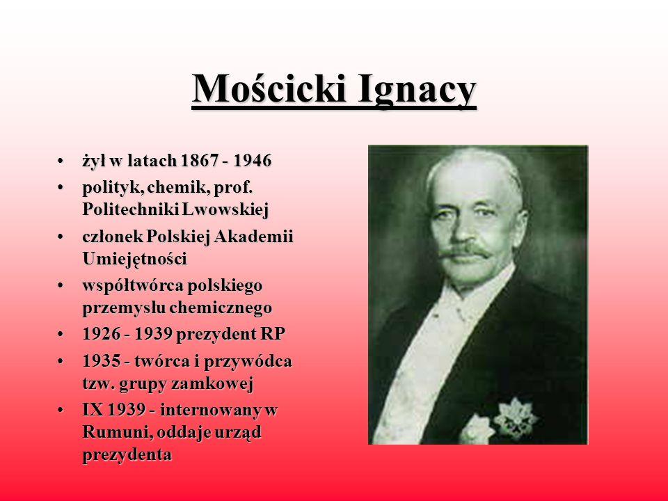 Mościcki Ignacy żył w latach 1867 - 1946