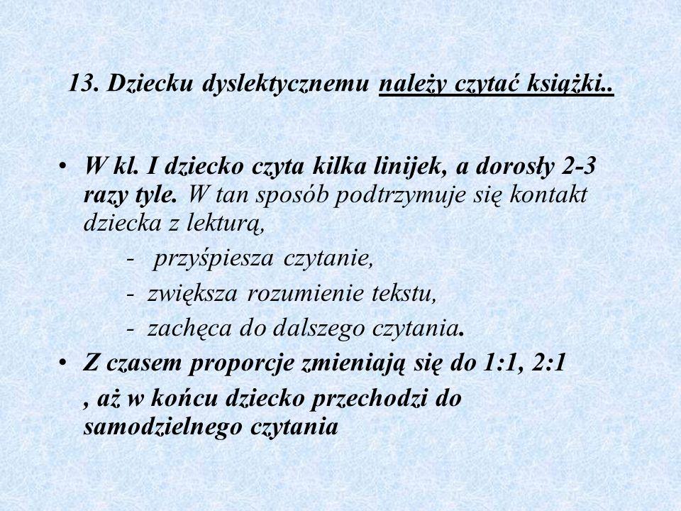 13. Dziecku dyslektycznemu należy czytać książki..
