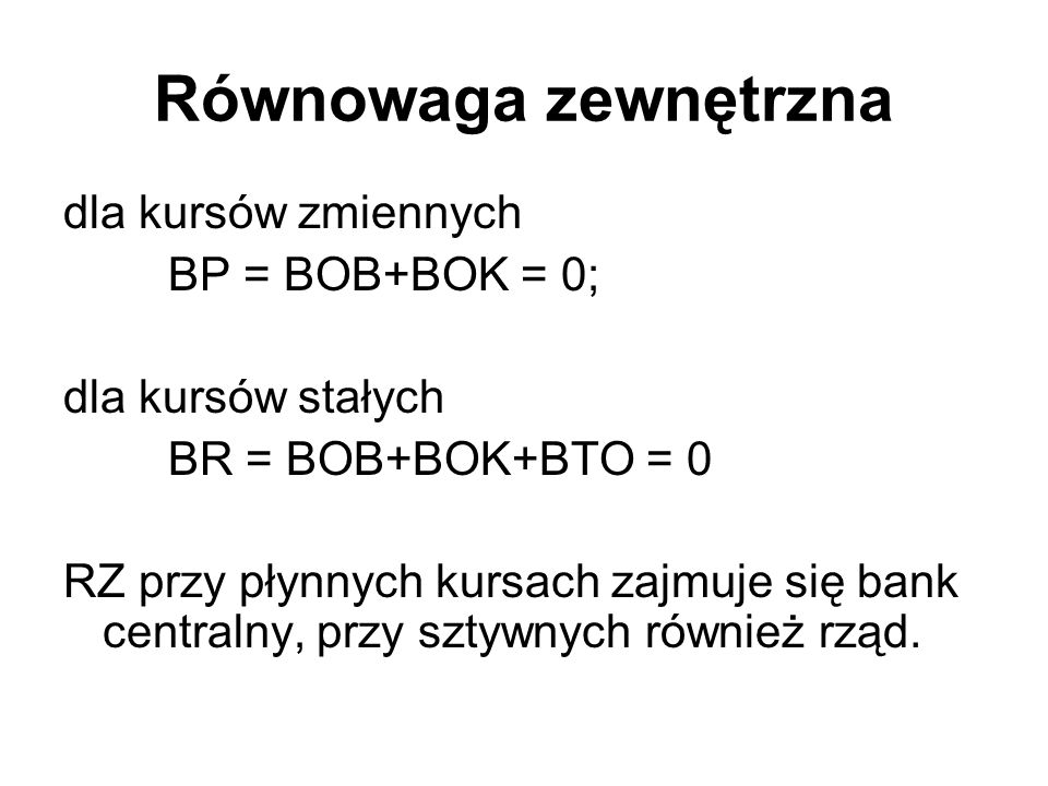 Równowaga zewnętrzna dla kursów zmiennych BP = BOB+BOK = 0;
