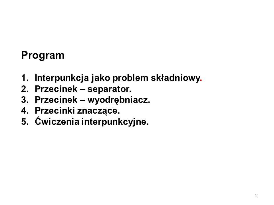 Program Interpunkcja jako problem składniowy. Przecinek – separator.