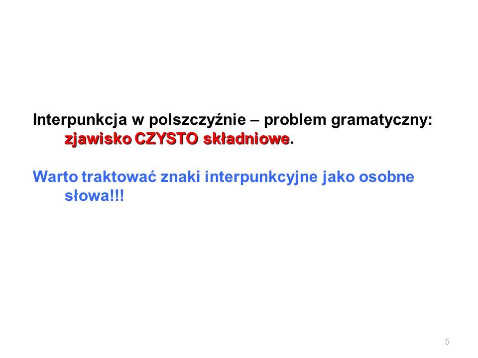 Interpunkcja w polszczyźnie – problem gramatyczny: zjawisko CZYSTO składniowe.