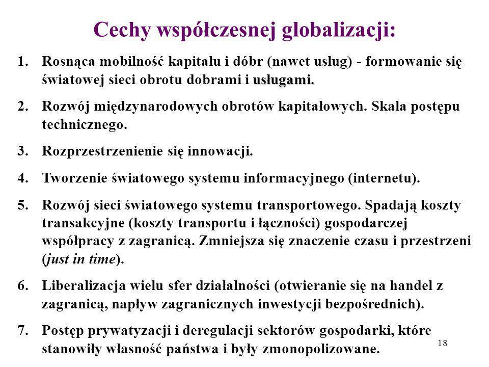 Cechy współczesnej globalizacji: