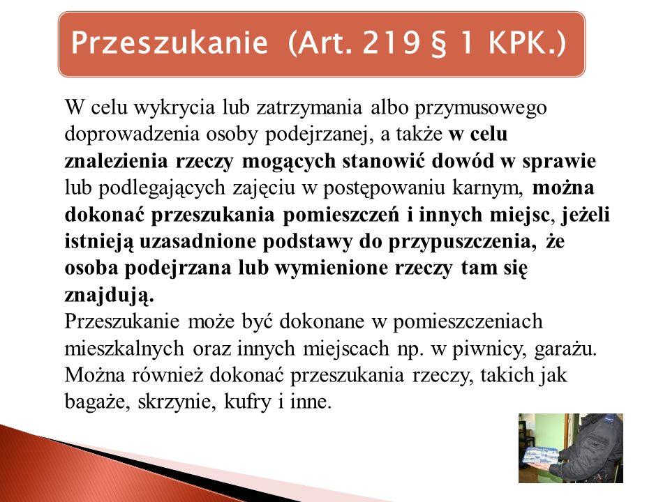 Przeszukanie (Art. 219 § 1 KPK.)