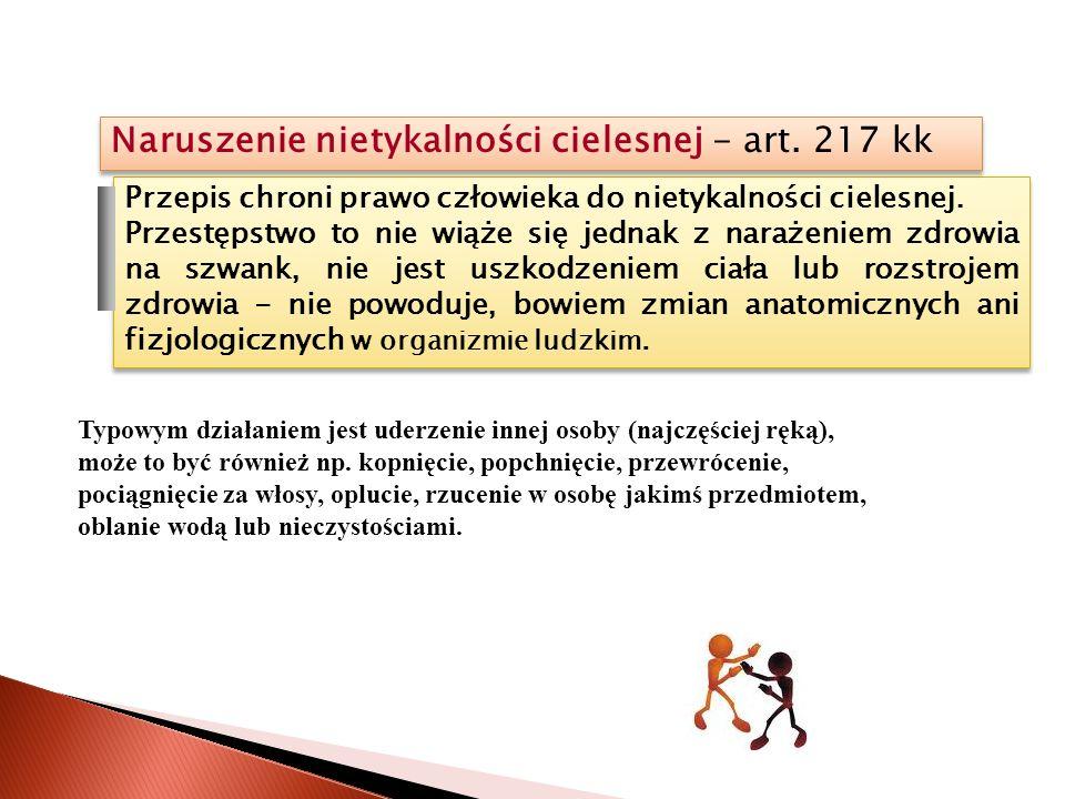 Naruszenie nietykalności cielesnej - art. 217 kk