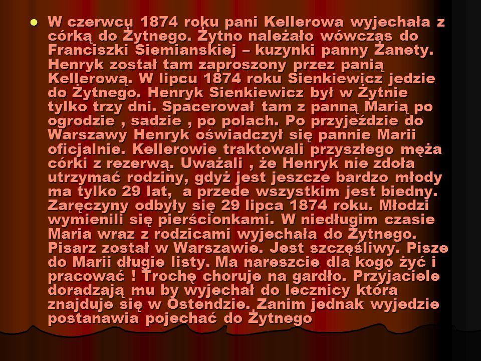 W czerwcu 1874 roku pani Kellerowa wyjechała z córką do Żytnego
