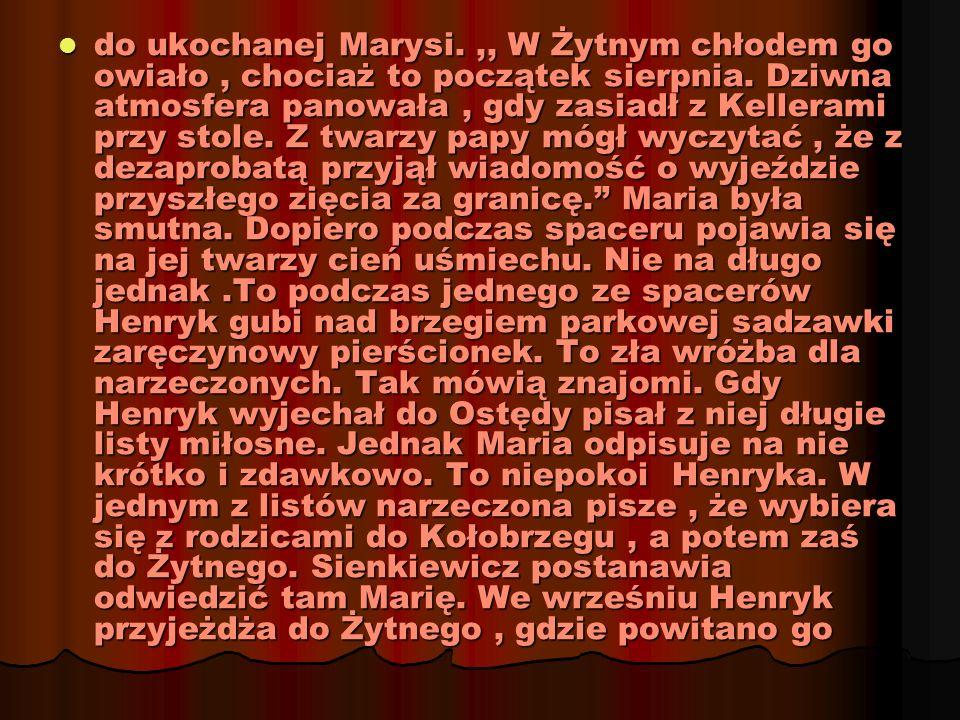 do ukochanej Marysi. ,, W Żytnym chłodem go owiało , chociaż to początek sierpnia.