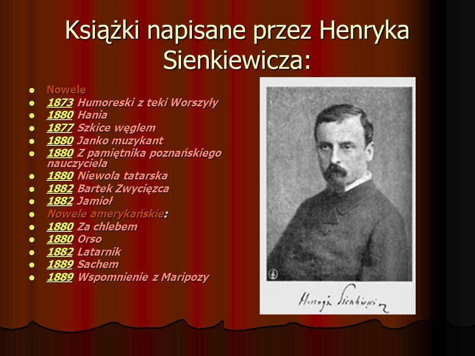 Książki napisane przez Henryka Sienkiewicza: