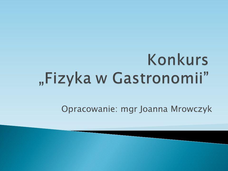 """Konkurs """"Fizyka w Gastronomii"""