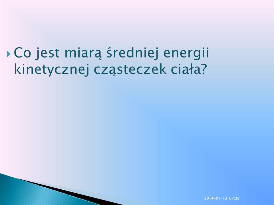 Co jest miarą średniej energii kinetycznej cząsteczek ciała