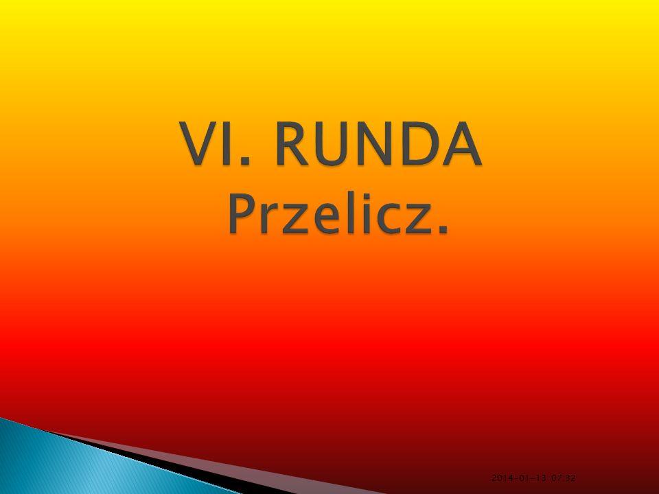 VI. RUNDA Przelicz. 2017-03-26 13:30