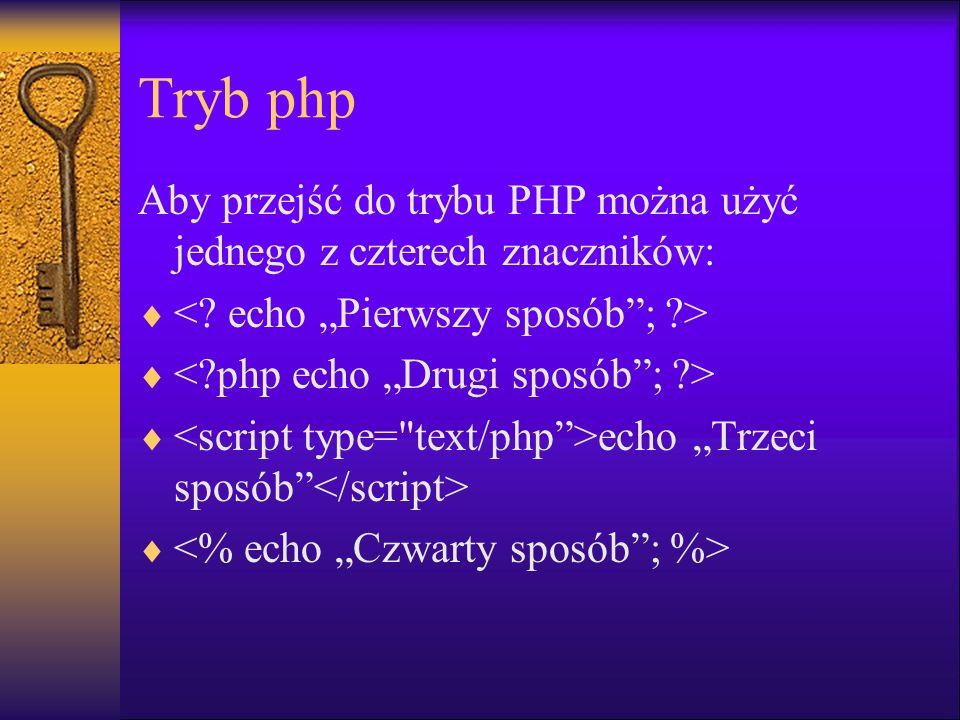 """Tryb php Aby przejść do trybu PHP można użyć jednego z czterech znaczników: < echo """"Pierwszy sposób ; >"""