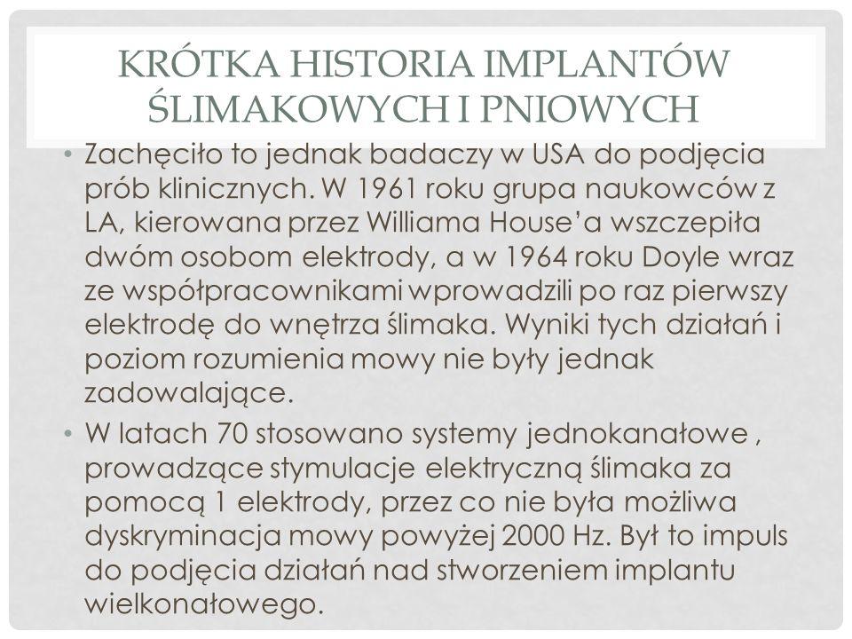 Krótka historia implantów ślimakowych i pniowych