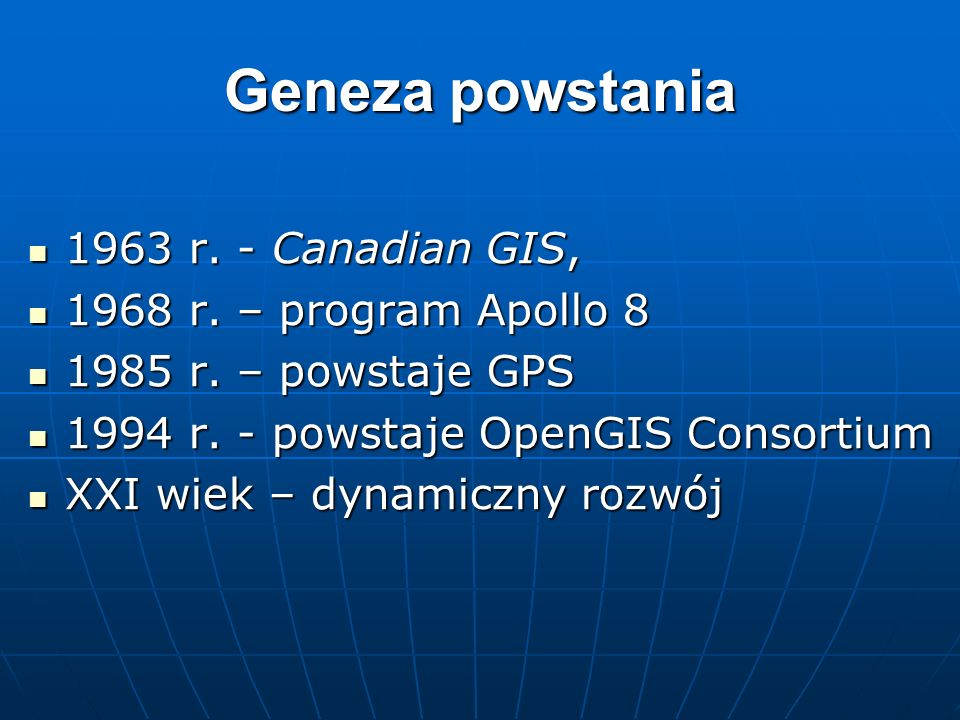 Geneza powstania 1963 r. - Canadian GIS, 1968 r. – program Apollo 8
