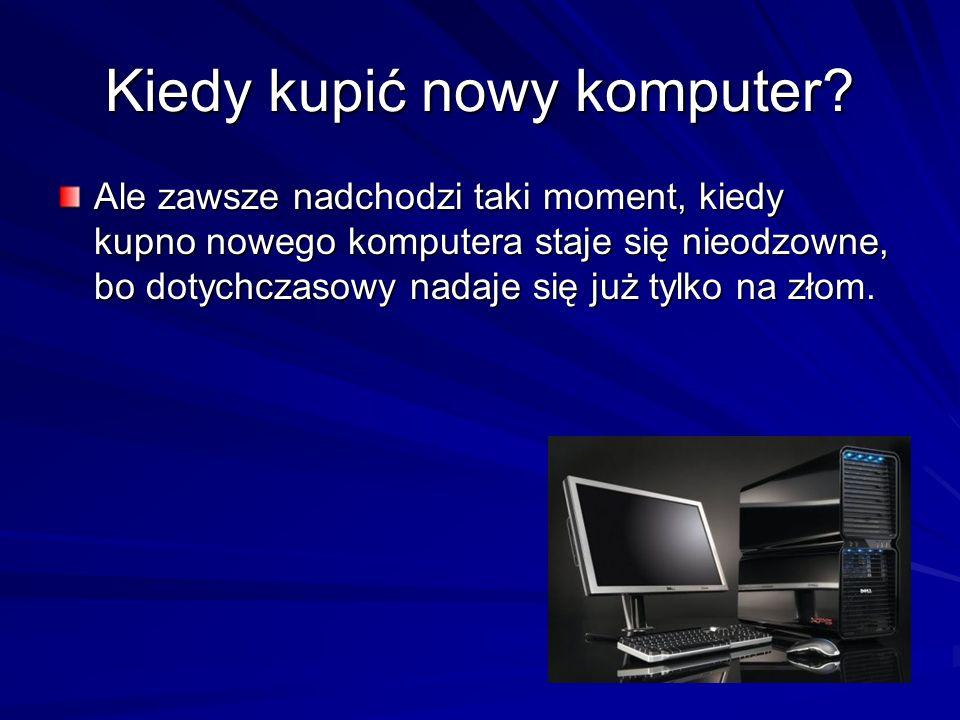 Kiedy kupić nowy komputer