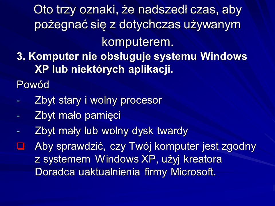 Oto trzy oznaki, że nadszedł czas, aby pożegnać się z dotychczas używanym komputerem.