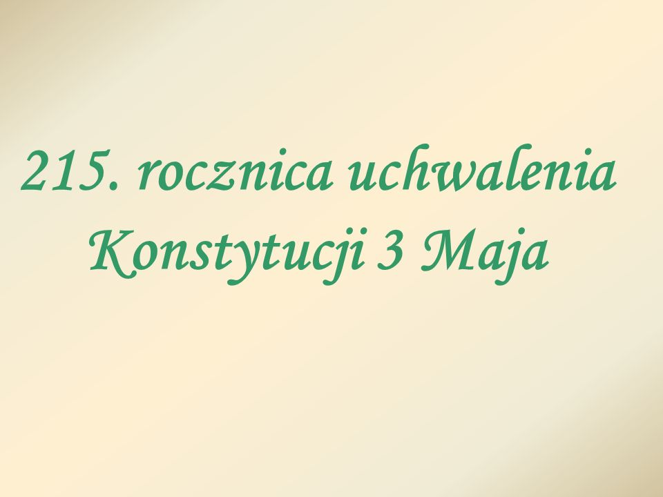 215. rocznica uchwalenia Konstytucji 3 Maja