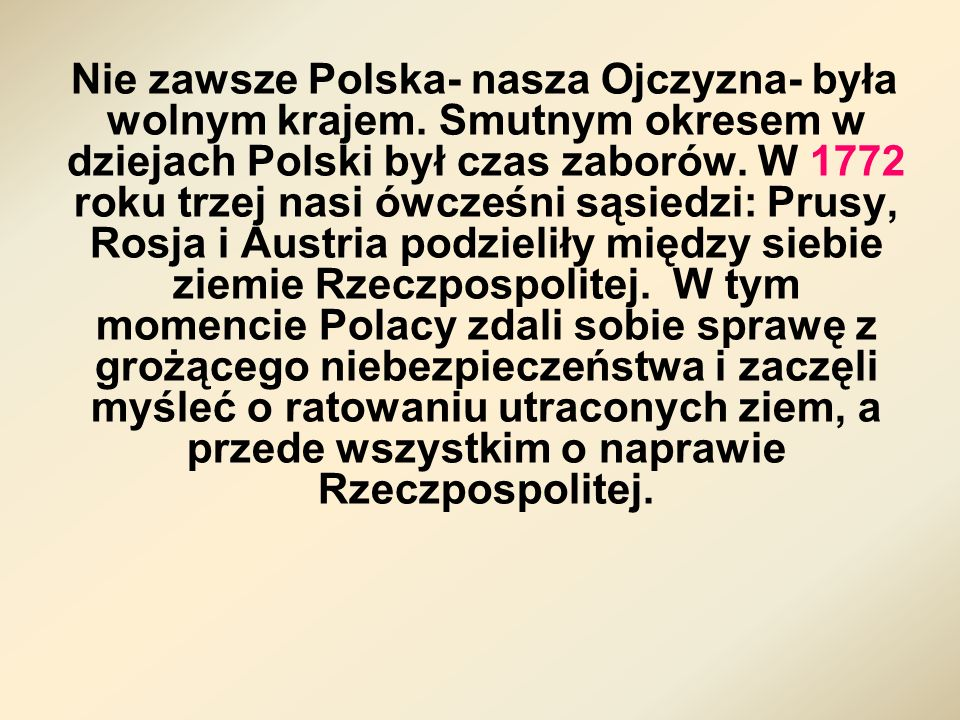 Nie zawsze Polska- nasza Ojczyzna- była wolnym krajem