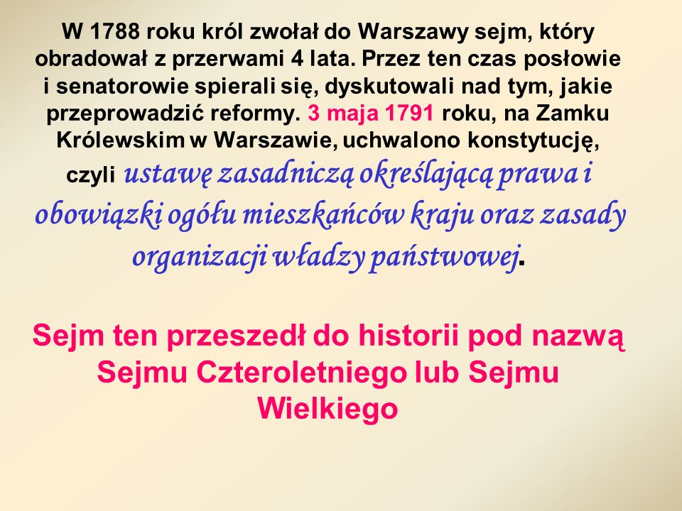 W 1788 roku król zwołał do Warszawy sejm, który obradował z przerwami 4 lata.