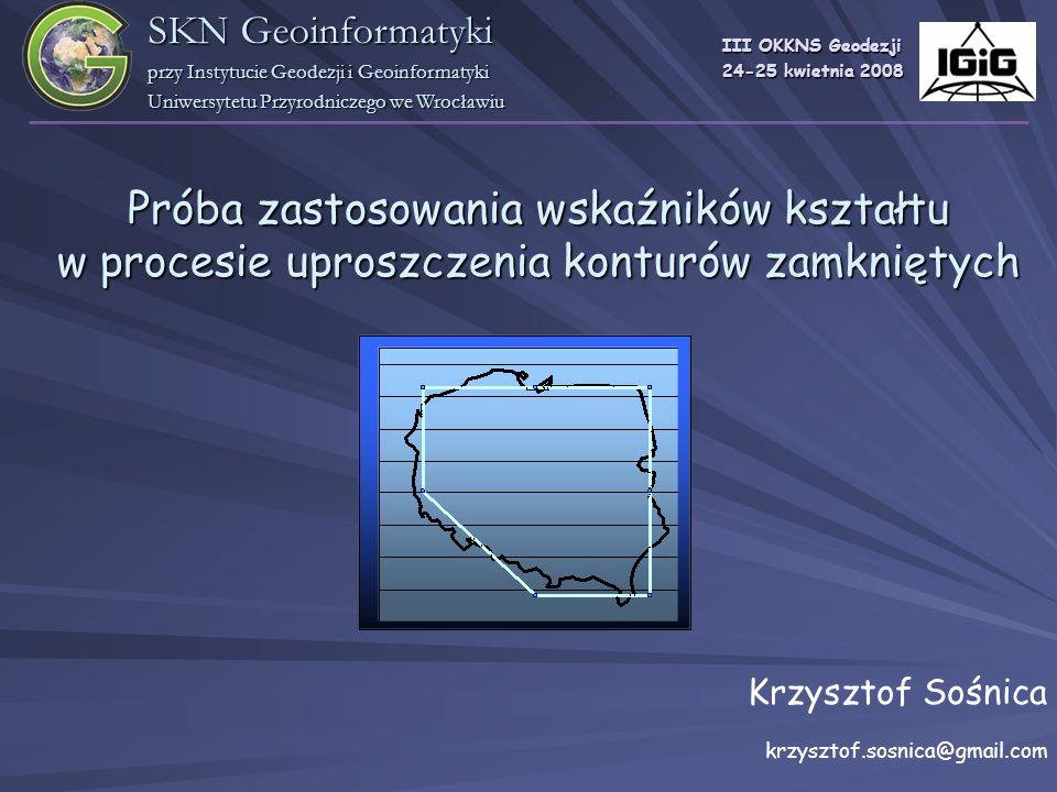 SKN Geoinformatyki przy Instytucie Geodezji i Geoinformatyki. Uniwersytetu Przyrodniczego we Wrocławiu.