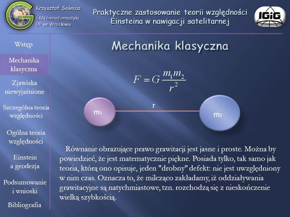 Krzysztof Sośnica SKN Geoinformatyki. UP we Wrocławiu. Praktyczne zastosowanie teorii względności Einsteina w nawigacji satelitarnej.