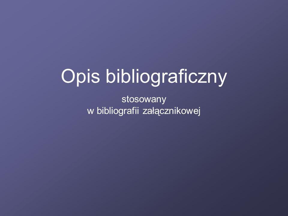 stosowany w bibliografii załącznikowej