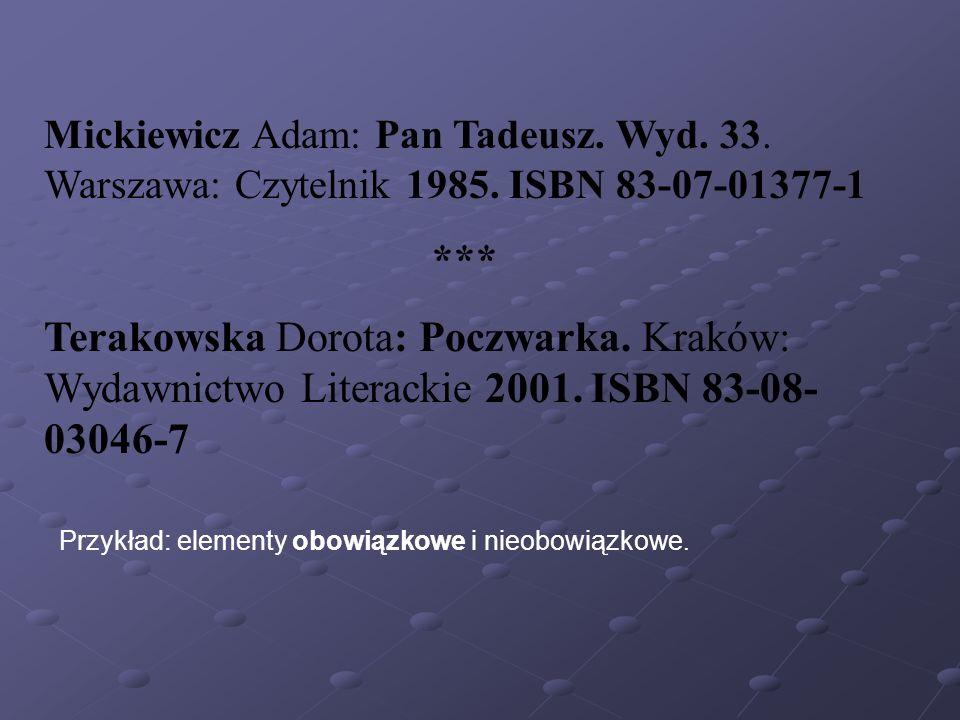 Mickiewicz Adam: Pan Tadeusz. Wyd. 33. Warszawa: Czytelnik 1985
