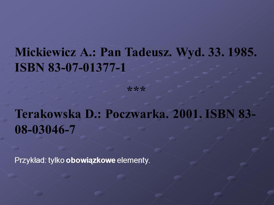 Mickiewicz A.: Pan Tadeusz. Wyd. 33. 1985. ISBN 83-07-01377-1 ***