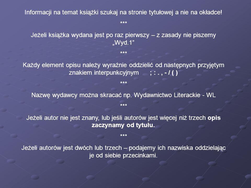 Nazwę wydawcy można skracać np. Wydawnictwo Literackie - WL