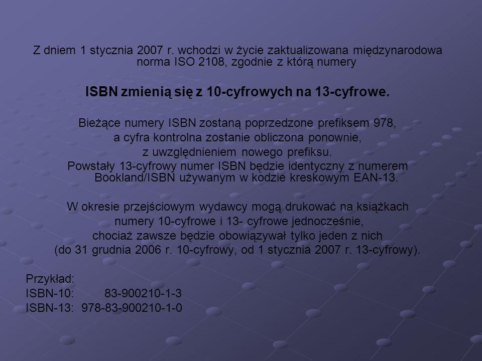 ISBN zmienią się z 10-cyfrowych na 13-cyfrowe.
