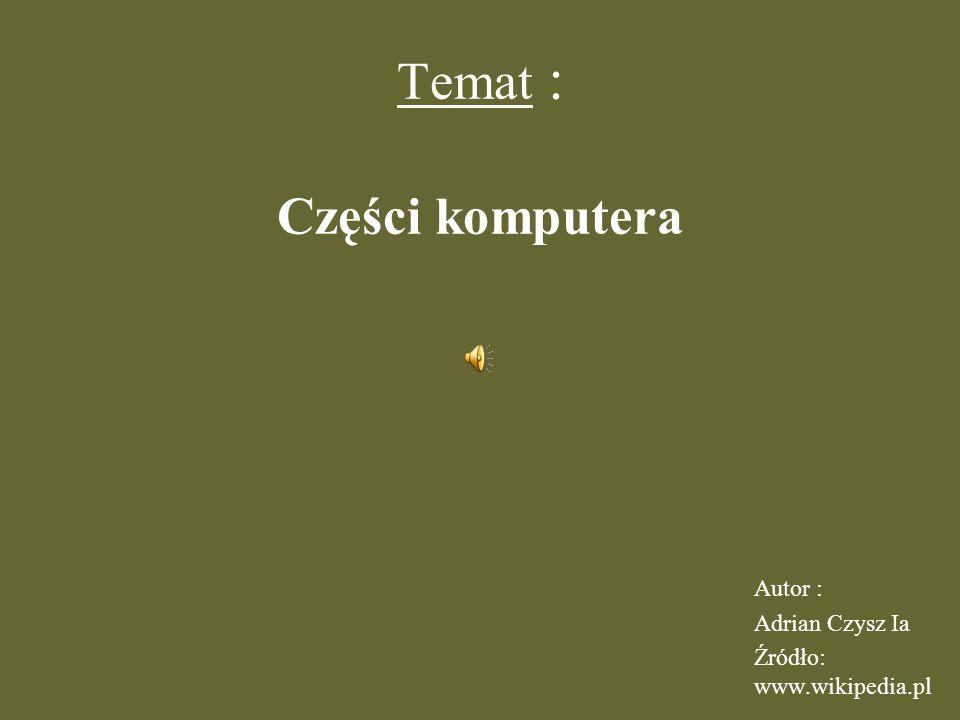 Temat : Części komputera