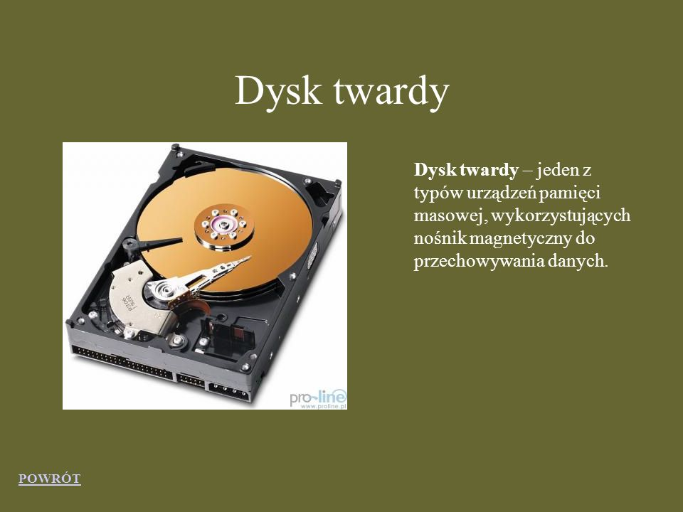 Dysk twardy Dysk twardy – jeden z typów urządzeń pamięci masowej, wykorzystujących nośnik magnetyczny do przechowywania danych.