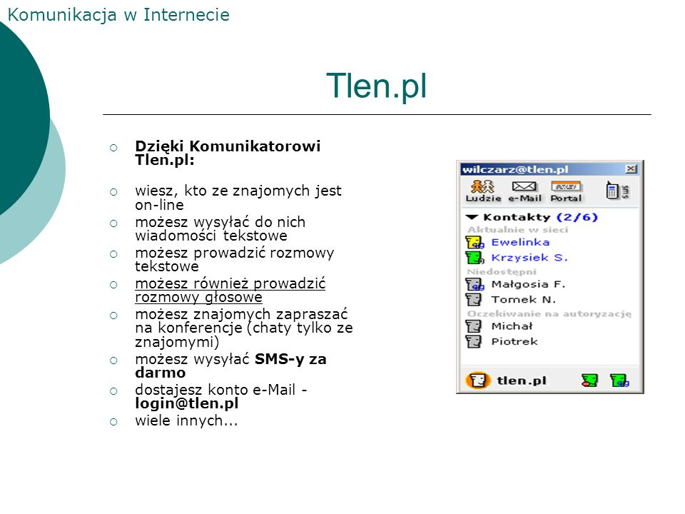 Tlen.pl Dzięki Komunikatorowi Tlen.pl:
