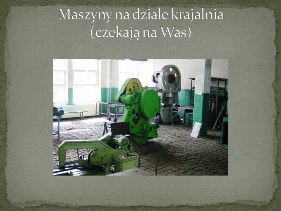 Maszyny na dziale krajalnia (czekają na Was)