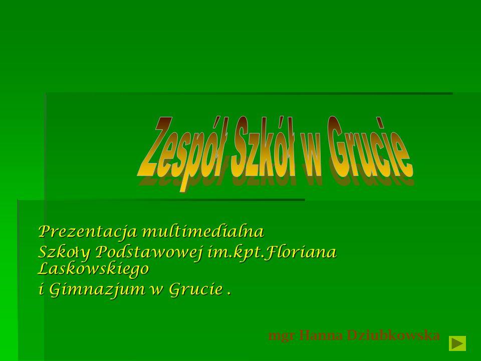 Zespół Szkół w Grucie Prezentacja multimedialna