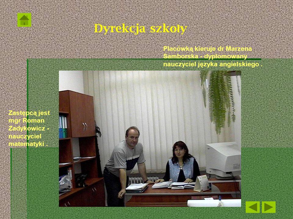 Dyrekcja szkołyPlacówką kieruje dr Marzena Samborska - dyplomowany nauczyciel języka angielskiego .