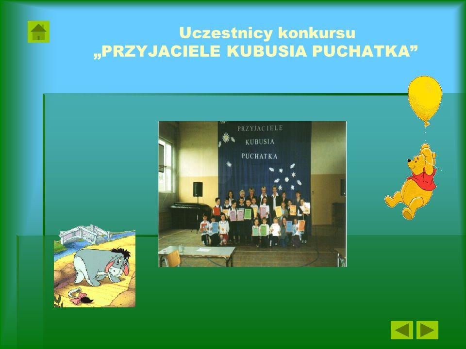 """Uczestnicy konkursu """"PRZYJACIELE KUBUSIA PUCHATKA"""