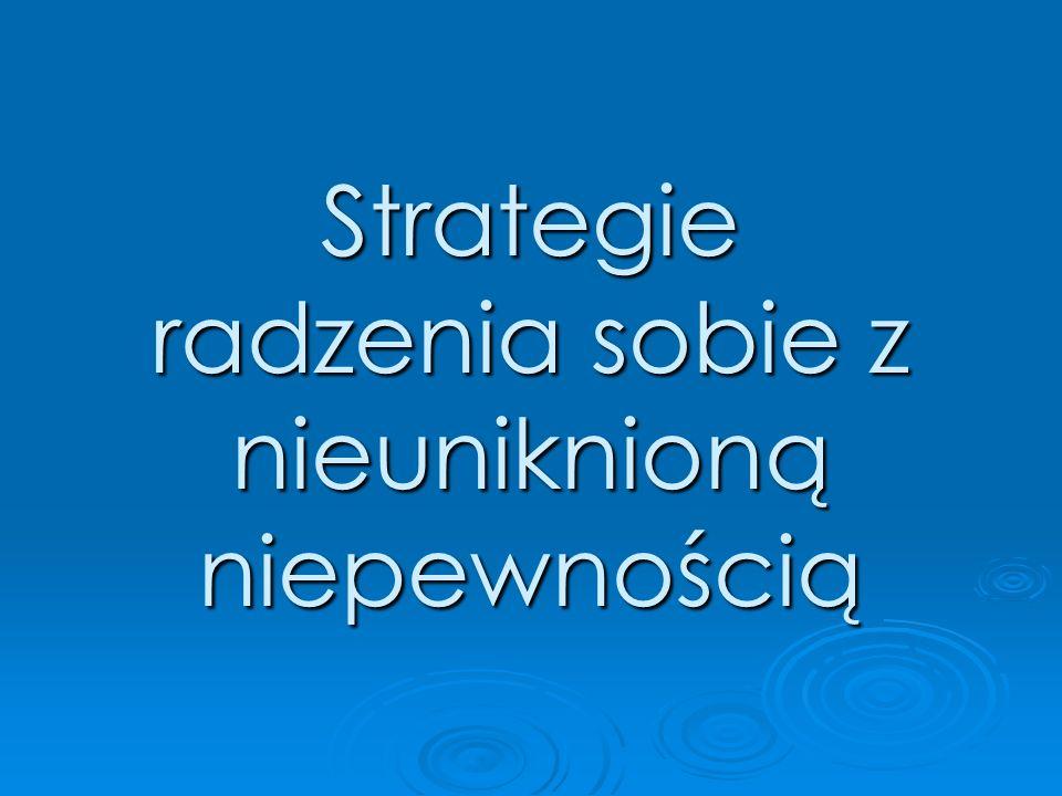 Strategie radzenia sobie z nieuniknioną niepewnością